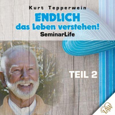 Endlich das Leben verstehen! Seminar Life - Teil 2