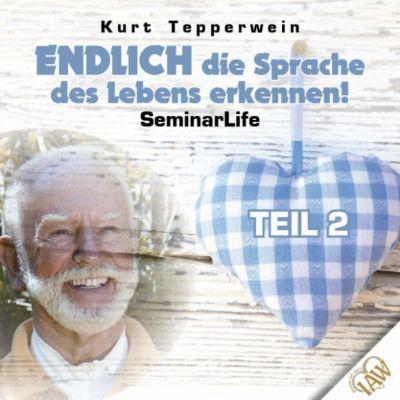 Endlich die Sprache des Lebens erkennen! Seminar Life - Teil 2