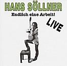 Endlich eine Arbeit, Hans Söllner