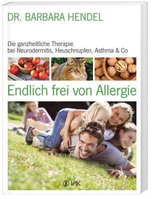 Endlich frei von Allergie - Barbara Hendel |