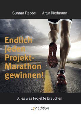 Endlich jeden Projektmarathon gewinnen!, Artur Riedmann, Gunnar Flebbe