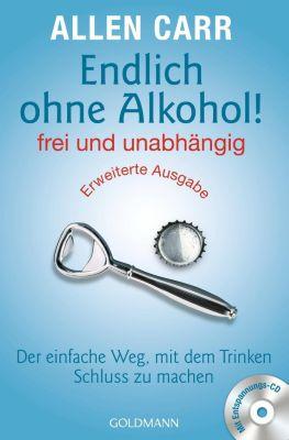 Endlich ohne Alkohol! frei und unabhängig, m. Audio-CD - Allen Carr pdf epub