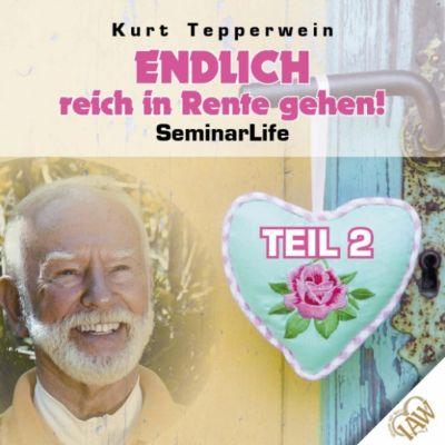 Endlich reich in Rente gehen! Seminar Life - Teil 2