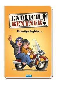 Endlich Rentner! Ein lustiger Begleiter
