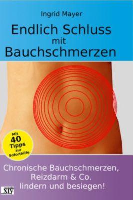 Endlich Schluss mit Bauchschmerzen, Ingrid Mayer