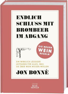 Endlich Schluss mit Brombeere im Abgang, Jon Bonné