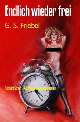 Endlich wieder frei, G. S. Friebel