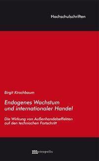 Endogenes Wachstum und internationaler Handel, Birgit Kirschbaum