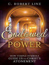 Endowed with Power, Robert C Line