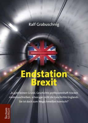 Endstation Brexit - Ralf Grabuschnig  