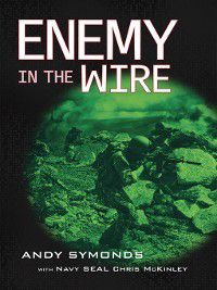 Enemy In The Wire, Andy Symonds