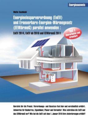 Energieeinsparverordnung (EnEV) und Erneuerbare-Energien-Wärmegesetz (EEWärmeG) parallel anwenden, Melita Tuschinski