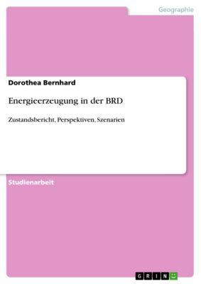 Energieerzeugung in der BRD, Dorothea Bernhard