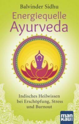 Energiequelle Ayurveda - Balvinder Sidhu |