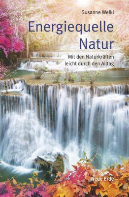Energiequelle Natur - Weikl Susanne |
