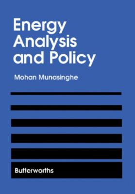 Energy Analysis and Policy, Mohan Munasinghe