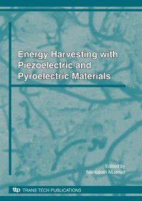 Energy Harvesting with Piezoelectric and Pyroelectric Materials, Nantakan Muensit