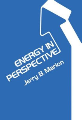 Energy in Perspective, Jerry B. Marion