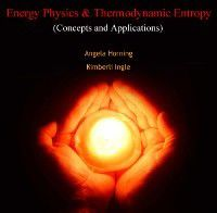 Energy Physics & Thermodynamic Entropy (Concepts and Applications), Angela Ingle, Kimberli Horning