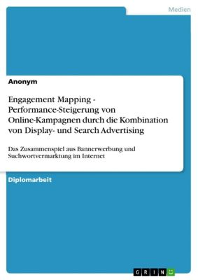 Engagement Mapping - Performance-Steigerung von Online-Kampagnen durch die Kombination von Display- und Search Advertising