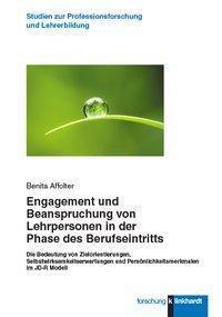Engagement und Beanspruchung von Lehrpersonen in der Phase des Berufseintritts - Benita Affolter |