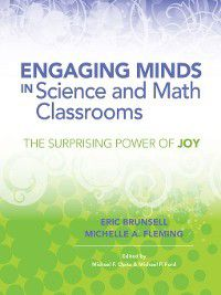 Engaging Minds in Science and Math Classrooms, Eric Brunsell, Michelle A. Fleming