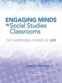 Engaging Minds in Social Studies Classrooms, James A. Erekson