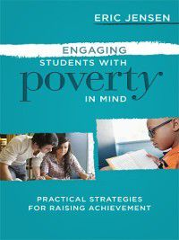 Engaging Students with Poverty in Mind, Eric Jensen