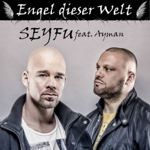 Engel Dieser Welt, Seyfu feat. Ayman