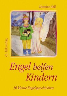 Engel helfen Kindern - Christine Ahlf |