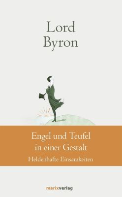 Engel und Teufel in einer Gestalt, George G. N. Lord Byron