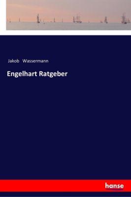 Engelhart Ratgeber - Jakob Wassermann |