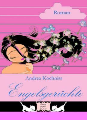 Engelsgerüchte, Andrea Kochniss