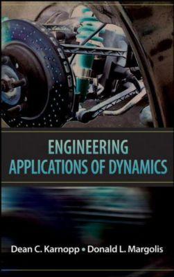 Engineering Applications of Dynamics, Dean C. Karnopp, Donald L. Margolis