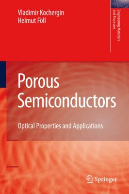 Engineering Materials and Processes: Porous Semiconductors, Helmut Föll, Vladimir Kochergin