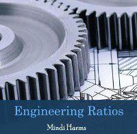 Engineering Ratios, Mindi Harms