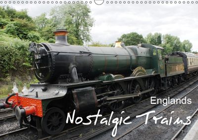 Englands Nostalgic Trains (Wall Calendar 2019 DIN A3 Landscape), Ilse M. Gibson