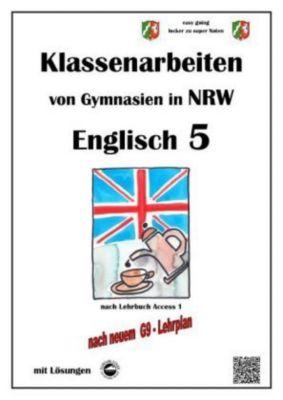 Englisch 5 (English G Access 1), Klassenarbeiten von Gymnasien in NRW mit Lösungen nach G9 - Monika Arndt pdf epub
