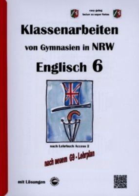 Englisch 6 (English G Access 2), Klassenarbeiten von Gymnasien in NRW mit Lösungen nach G9 - Monika Arndt |