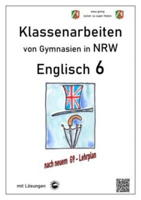 Englisch 6 - Klassenarbeiten von Gymnasien in NRW - mit Lösungen - Monika Arndt |