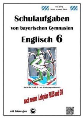 Englisch 6 (On Track 2) Schulaufgaben von bayerischen Gymnasien mit Lösungen nach LehrplanPlus und G9 - Monika Arndt |