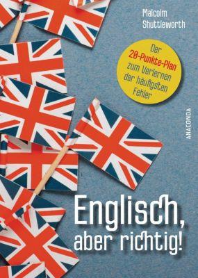 Englisch, aber richtig! - Malcom Shuttleworth |