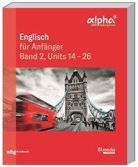 Englisch für Anfänger - Units 14-26 - Hannelore Gottschalk |