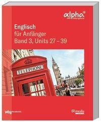 Englisch für Anfänger - Units 27 - 39 - Hannelore Gottschalk pdf epub