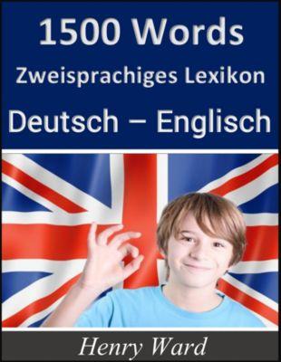Englisch lernen: 1500 Words: Zweisprachiges Lexikon Deutsch-Englisch, Henry Ward