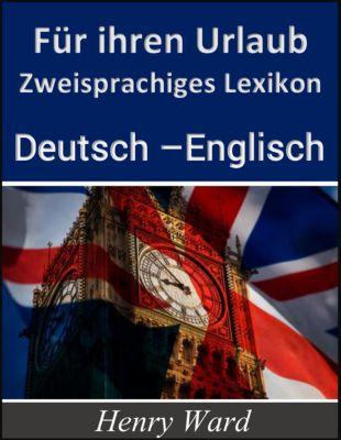 Englisch lernen: Für ihren Urlaub, Henry Ward