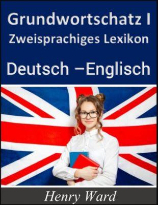 Englisch lernen: Grundwortschatz 1: Zweisprachiges Lexikon Deutsch-Englisch, Henry Ward