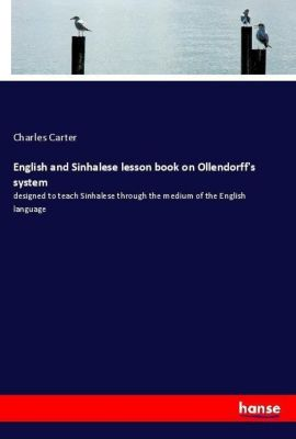 English and Sinhalese lesson book on Ollendorff's system, Charles Carter
