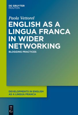 English as a Lingua Franca in Wider Networking, Paola Vettorel