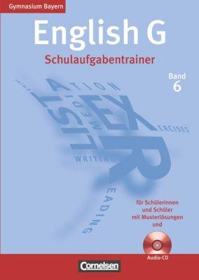 English G, Gymnasium Bayern, Neubearbeitung: Bd.6 10. Jahrgangsstufe, Schulaufgabentrainer m. Audio-CD, Geoff Sammon